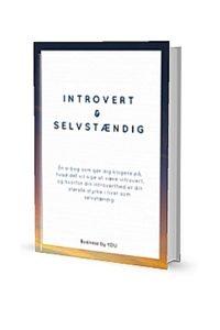 Introvert & selvstændig. Gratis e-bog om at være introvert som selvstændig med egen forretning og hvordan det kan vendes til at være din største styrke